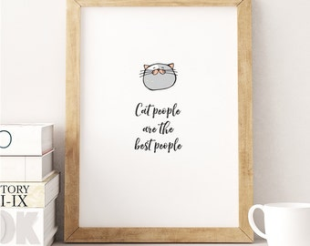 Cat people are the best people - PRINT