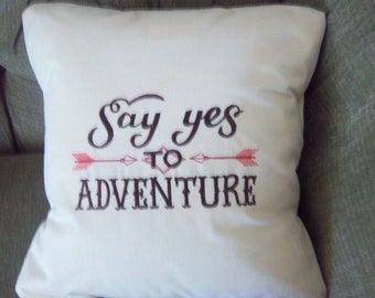 Say Yes To Adventure Embroidered Pillow