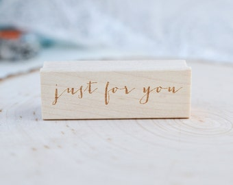 Just for You Phrase Stamp - Personalized Stamp - Calligraphy Stamp