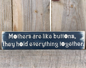 Mothers are like buttons sign, Mother's Day gift, Mother's Day sign