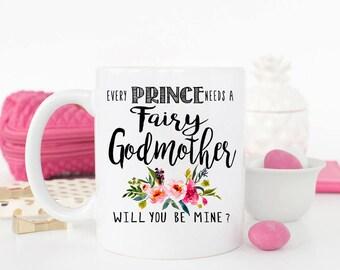 Fairy Godmother mug, Prince, Godmother Proposal Mug, Will you be my Godmother Mug, Princess Fairy Godmother Mug, Coffee Mug