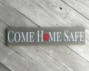 Come Home Safe Sign, Thin Red Line Sign, Firefighter Sign, Firefighter Gift, Firefighter Decor, Horizontal Sign, , Wood Wall Decor