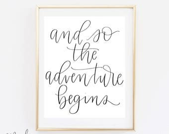 And so the adventure begins - Wedding Printable - Quote Print - Calligraphy Print
