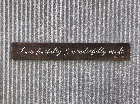 Fearfully And Wonderfully Made Sign I Am Fearfully