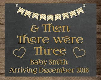Pregnancy Announcement Sign, And then there were three, there were 3, gold, 4, four, digital print, pregnancy reveal sign, new baby, gold