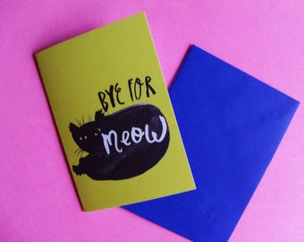 Bye For Meow A6 Recycled Pun Greeting Card