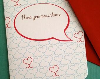 I love you more than...- single card, hearts, love, galentines, friendship, boyfriend, spouse