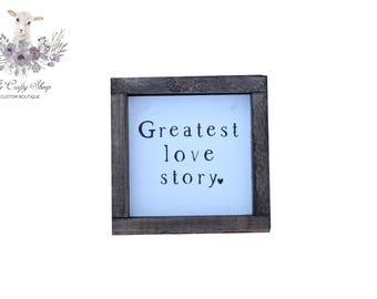Greatest Love Story Rustic Farmhouse Sign / Built by Hand / Hand-painted
