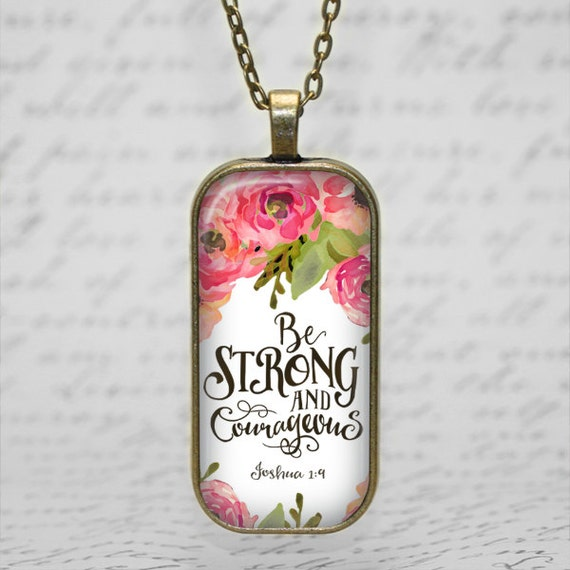 Bible Verse Pendant with chain - 18 or 24 inches - Be STRONG and courageous... Joshua 1:9