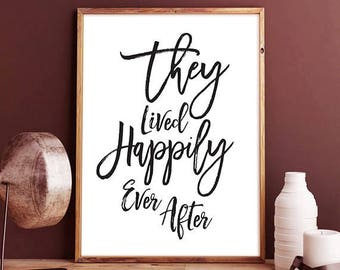 They Lived Happily Ever After -  Wedding Decor, Wedding Sign, Newlywed Decor, Inspirational Quote, Home Decor, and they lived, wedding art
