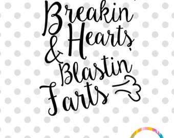 Breaking Hearts and Blasting Farts SVG Cuttable File Funny Baby Cutting File Cricut Cutting File