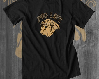 Pug Life T Shirt Dog Lover T Shirt Funny Tshirt shirts for Women Funny Shirts for men gifts for him gifts for her sale pets cats custom