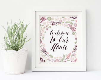 Welcome Home Print, welcome to our home print, floral print, home sweet home, home decor, entry wall art decor, calligraphy art print