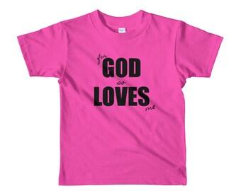 God loves me Short sleeve kids t-shirt