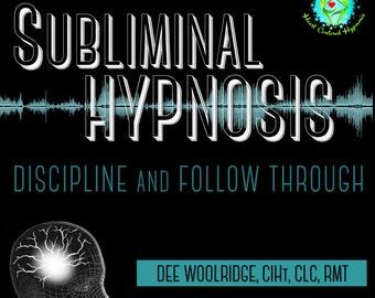 Discipline and Follow Through - Subliminal Hypnosis by Dee Woolridge, CIHt, CLC, RMT