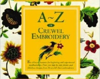 Sale New Book 20% off A Thru Z of Crewel Embroidery