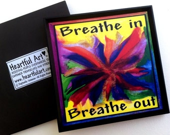 BREATHE In Breathe Out MAGNET YOGA Meditation Inspirational Words Prana Life Force Sayings Quote Poster Heartful Art by Raphaella Vaisseau