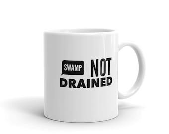 Anti Trump Coffee Mug Donald Anti-Trump Dump Trump President Trump Birthday Card Donald Trump Card Swamp Not Drained Mug