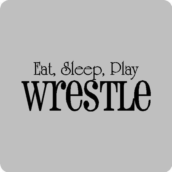 Eat Sleep Wrestle Wall Decal Quotes Words Sayings Removable