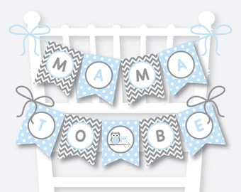 Instant Download, Owl Chair Banner, Owl Baby Shower Banner, Mama To Be, Mom To Be Sign, Dad to Be Sign, Blue Owl Baby Shower, Boy (SBS.43)