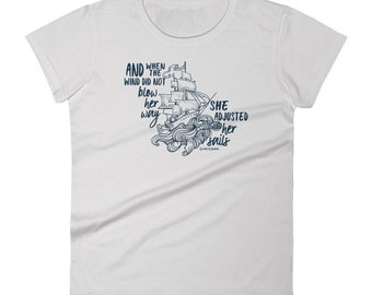 WOMENS When The Wind Did Not Blow Her Way She Adjusted Her Sails T-Shirt - Feminist Female Empowerment, Nautical Ocean -Size S to 2XL
