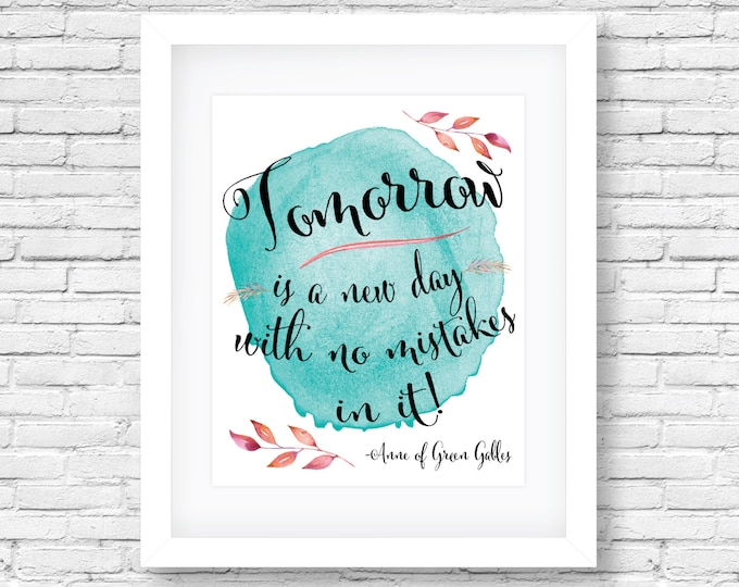 Anne of Green Gables Quote Art Print 8x10 or 5x7 Watercolor and Calligraphy No Mistakes Quote - Printed