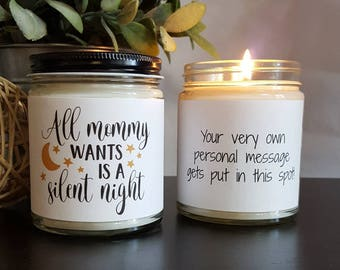 All Mommy Wants is a Silent Night Soy Candle, Scented Soy Candle Gift, New Mom Gift, Candle Gift, Personalized Candle, Gifts for Mom