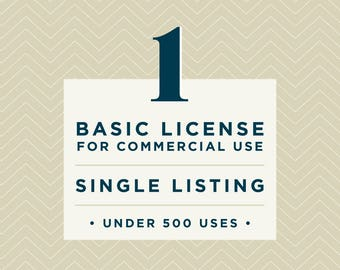 One Basic Commercial License // Individual Listing // for commercial use up to 500 units