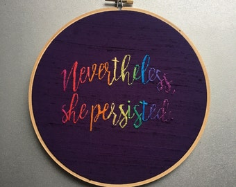 She Persisted - hand lettered and embroidered Elizabeth Warren inspired wall hanging