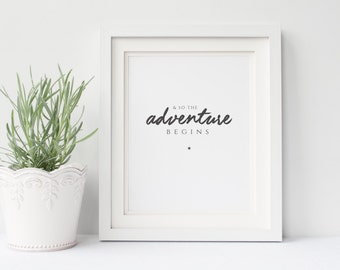 And So The Adventure Begins Wall Art Print - Typography Print - Adventure Print - Motivational Print