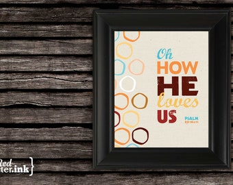 Wall Art - Oh How He Loves Us (brown, orange, blue, gold, red, creme) Psalm 85:10-11 - 5 x 7 Print