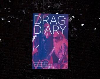 Drag Diary Vol. 5: A Photo Zine by Brandon Redenius