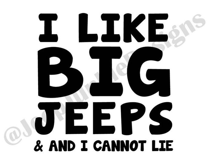 I Like Big Jeeps & I Cannot Lie Vinyl Decal