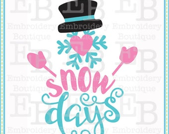 Snow Days SVG - This design is to be used on an electronic cutting machine. Instant Download
