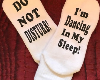 Dance Socks - Do Not Disturb I'm Dancing In My Sleep
