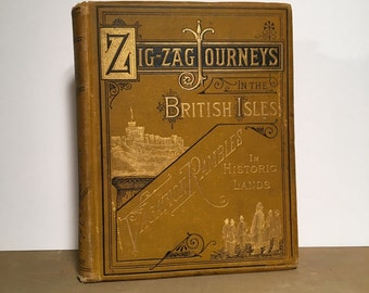 Zigzag Journeys in the British Isles, 1889 First Edition with Embossed and Gilded Cover Detail