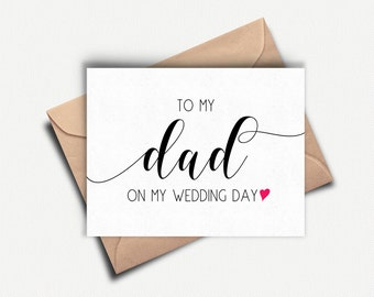 Dad Wedding Card, To my Dad on my Wedding Day, To my Father on my Wedding Day, Wedding Day Card Dad, Father of the Bride Card, To my Parents