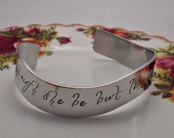 She be but Little|William Shakespeare Quote Cuff Bracelet|And though she be but little, she is fierce|Gifts for her|Little Sister Gift.