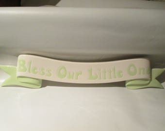"Ceramic Banner. Inspirational Ceramic Banner. "" Bless Our Little One"", Banner with hole to hang Baby's 1st Booties , Nursery Decor."
