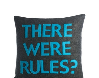 """Decorative Pillow, Throw Pillow, """"There Were Rules?"""" pillow, 16 inch, pillow"""