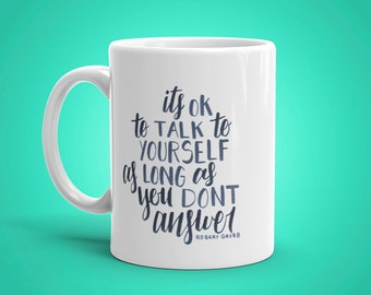 Talking to Yourself Hand Lettered Mug