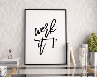 Werk it! print, typography poster, printable quote, instant download, motivational poster print, wall decor, office decor, home decor