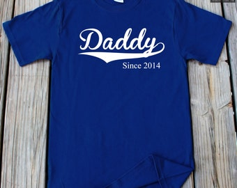Daddy Since 2014 T-Shirt New Dad Gift Personalized Year New Daddy Est 2014 Fathers Day Daddy Est Shirt Daddy Since