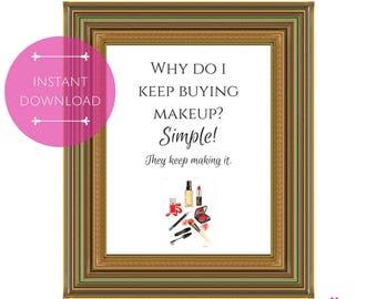 PRINTABLE POSTER: Buy More Makeup, Instant Download
