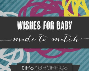 Wishes for Baby. Printable ADD ON. Made to Match any Tipsy Graphics Design