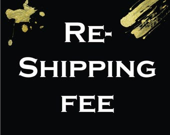 RE-SHIPPING Fee | for Incorrect Address or Returned Packages - Etc