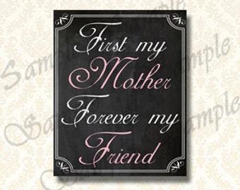 Zunächst meine Mutter für immer mein Freund, Chalkboard Kunstdruck, Muttertag Geschenk, Mom Kunst druckt 5 x 7 und 8 x 10 sofortiges Download Druckversion