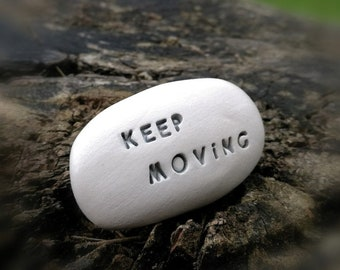 KEEP MOVING - Ceramic Message Pebble