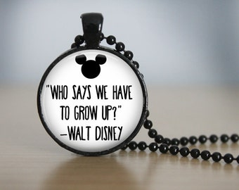 Walt Disney Quote Round Pendant Necklace or Keychain