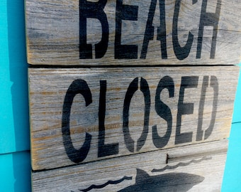 Beach Closed shark sign, made of recycled fence wood. wooden sign